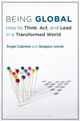 Being Global By Cabrera, Angel/ Unruh, Gregory